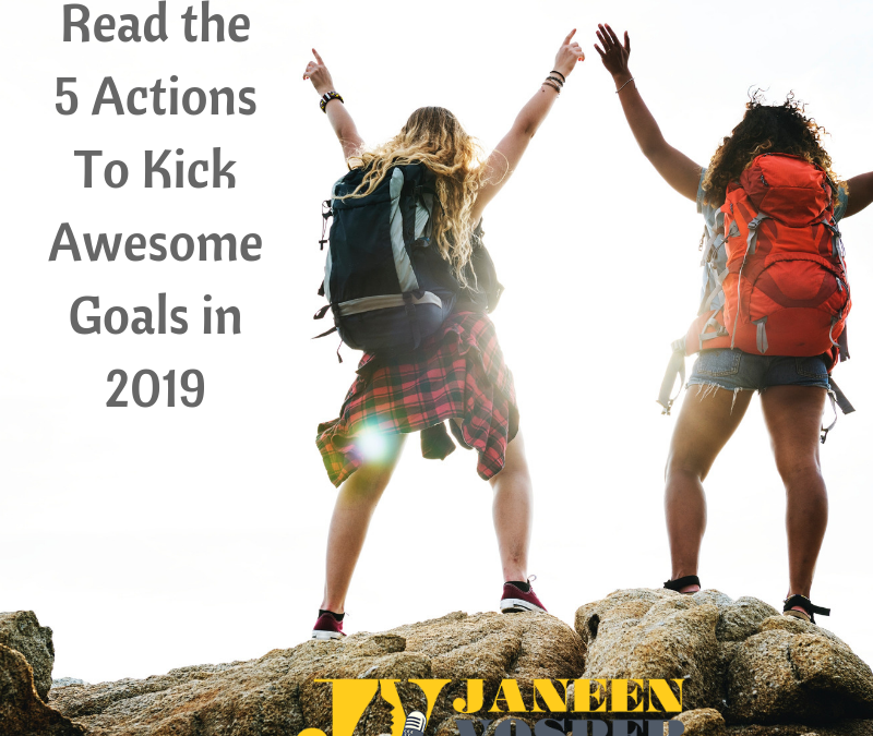 5 Easy Actions To Kick Awesome Goals in 2019