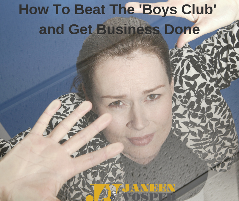 How to Beat The 'Boys' Club' and Get Business Done