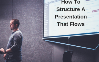 How To Structure A Presentation That Flows