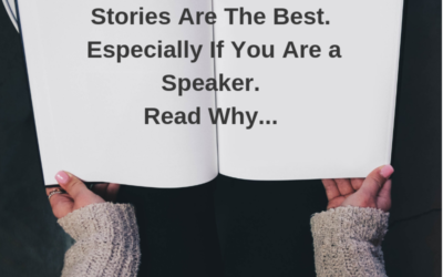 Stories Are The Best.  Especially If You Are a Speaker.
