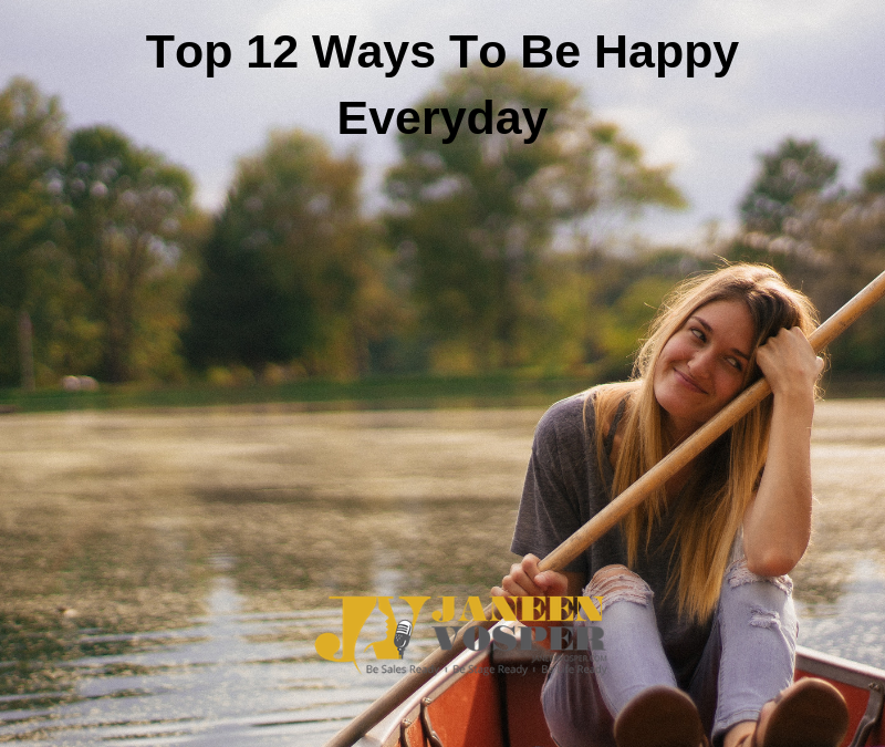 Top 12 Ways To Be Happy Everyday