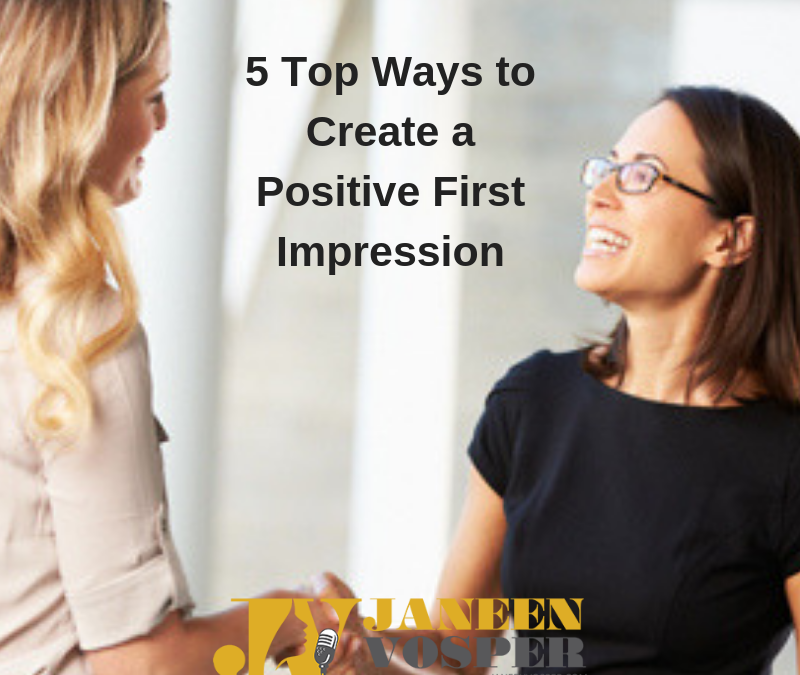 5 Ideas To Create a Positive First Impression