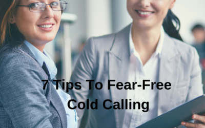 7 Tips for Fear-Free Cold Calling