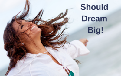 Why You Should Dream Big?