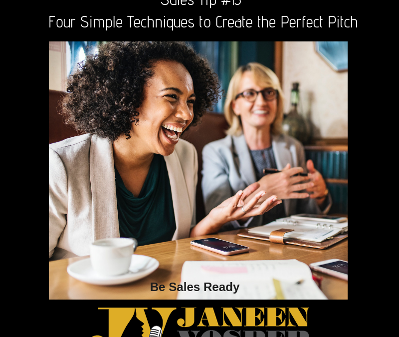 Sales Tip #13 – Four simple Techniques to Create the Perfect Pitch