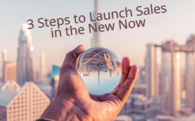 3 Ways to Launch Sales in the New Now