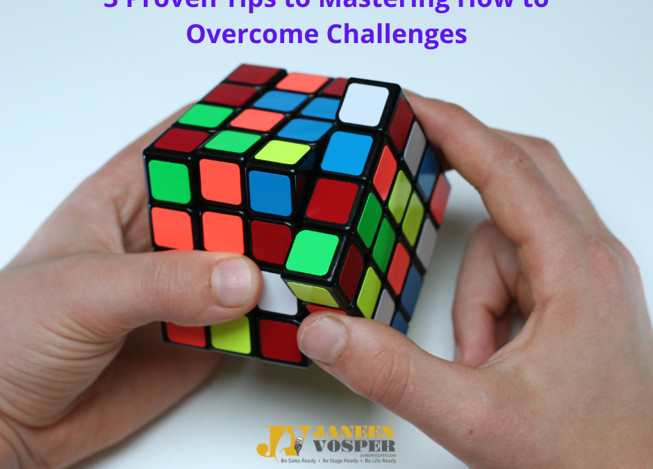 3 Proven Tips to Mastering How to Overcome Challenges