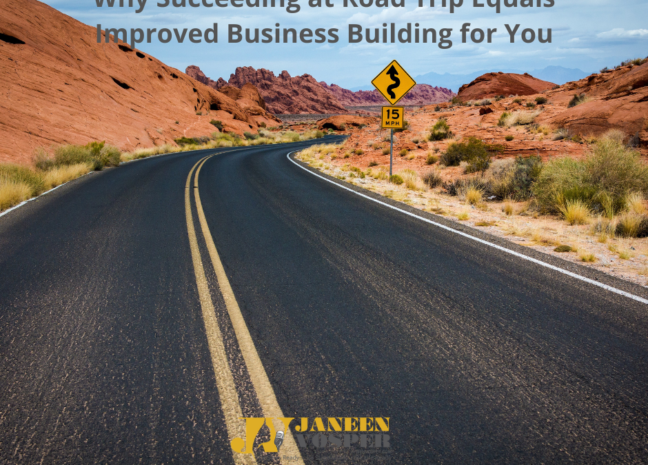 Why Succeeding at Road Trip Equals Improved Business Building for You
