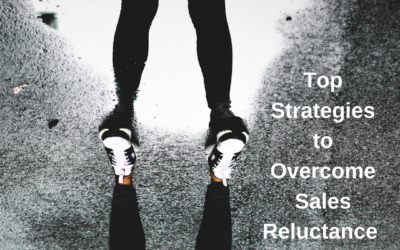 Top Strategies to Overcome Sales Reluctance