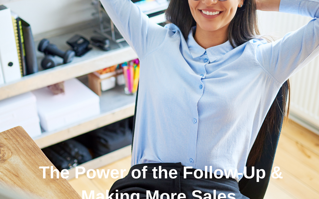 The Power of the Follow-Up & Making More Sales